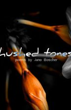 Hushed Tones by smthngwckd_