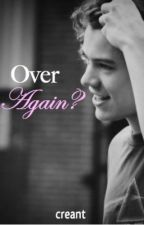 Over Again? (A Harry Styles Love Story) by creant