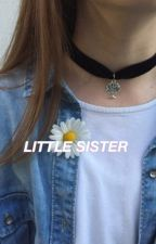 little sister || c.t.h. by outerspacecliffo
