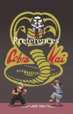 Cobra Kai Preferences/Imagines by SoniaSnake