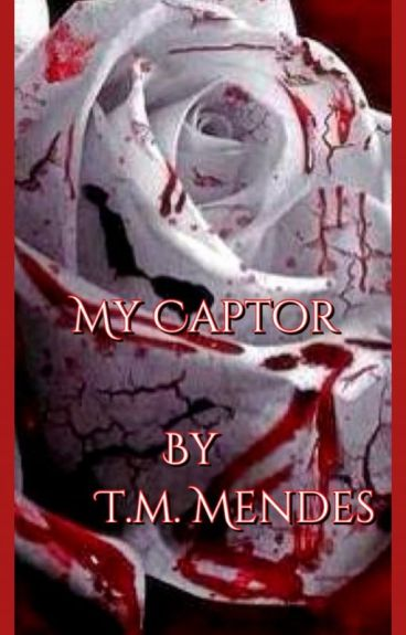 My Captor-Sequel to My Beloved by mamie1990