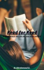 Read for Read by brokensoul12_