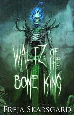 Waltz of the Bone King by FrejaSkarsgard