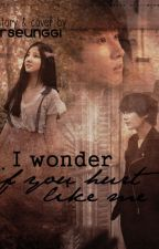I Wonder If You Hurt Like Me by ErSeungGi