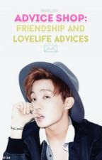 ADVICE SHOP: Friendship and Lovelife Tips and Advice's ✉. [INDEFINITELY CLOSED] by stxrgaze-