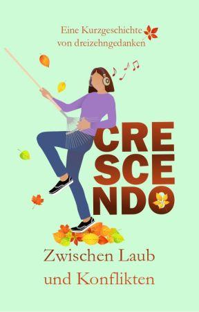 Crescendo - Zwischen Laub und Konflikten by Lichtsekunde