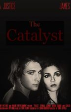 The Catalyst by basicwanderer