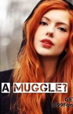 I'm just a muggle? (Severus Snape love story) by nutella_babie