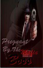Pregnant By The Mafia Boss by Mamattx