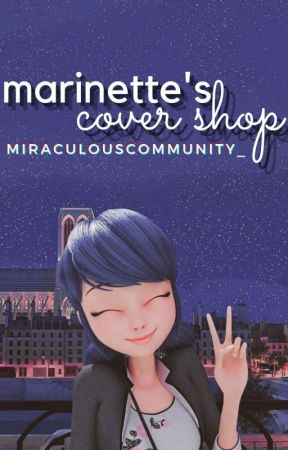 Marinette's Cover Shop by miraculouscommunity_