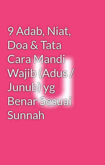 9 Adab Niat Doa Tata Cara Mandi Wajib Adus Junub Yg Benar Sesuai Sunnah Urek Hejo Wattpad