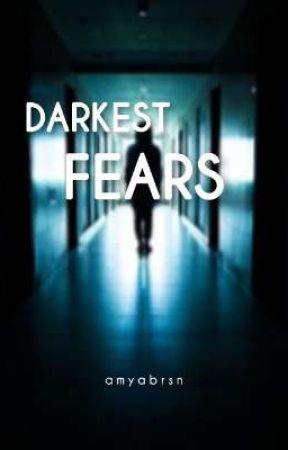 Darkest Fears by amyabrsn