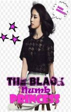 The Black Numb Princess [UNDER EDITING] by AlwaysTAEHYUNG