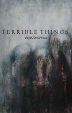 terrible things :: ashton irwin by -rejectsirwin