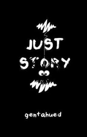 JUST STORY  by gentahued
