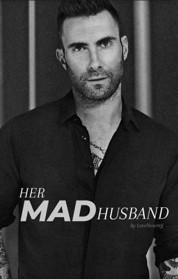 Her Mad Husband