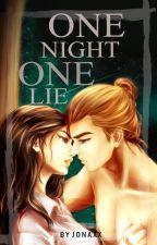 One Night, One Lie (GLS#2) by jonaxx