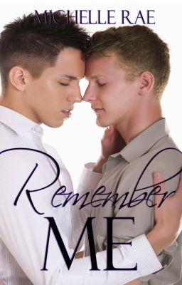 Remember Me (slash - lbgt - mxm - NaNoWriMo '12)