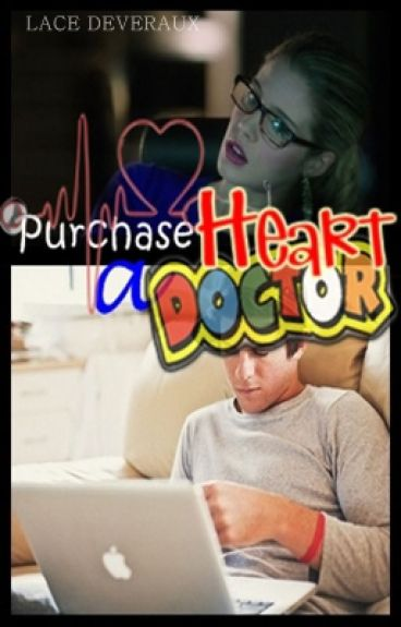 Purchase A Heart Doctor (On-going) by itsmyswag16
