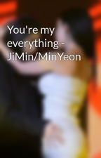 You're my everything - JiMin/MinYeon by thuphuong0612