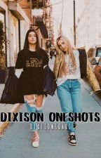 dixison one-shots by dixisonsbabe