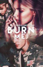 Burn Me (Rock me sequel) ✔️ by obsceniteas