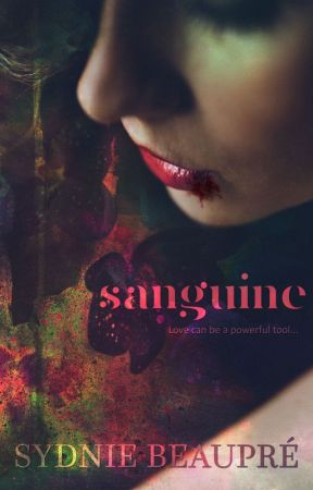 Sanguine by SydnieBeaupre