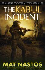 The Kabul Incident: a Weir Codex Novella by MatNastos