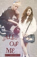 ALL OF ME (MH & EXO FF) by Oohyuriii