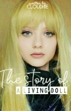 The Story of a Living Doll by Cloudhie