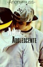 Amor Adolescente by -Anonymuss-
