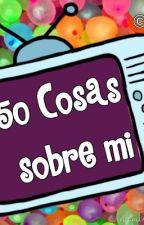 50 Cosas sobre mi by coldasyou_