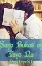Sana Bukas ay Tayo Na by SilentHopeSH
