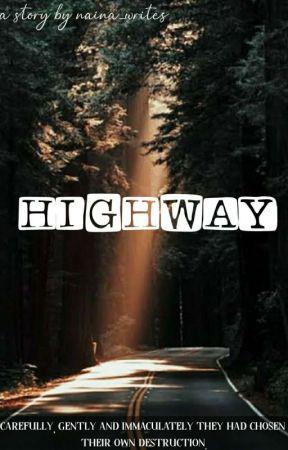|| • HIGHWAY • || by naina_writes