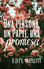 Una persona, un papel, una promesa. by xXinmarcesibleXx