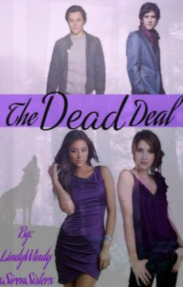 The Dead Deal (Sequel to TMD) by LindyWindy