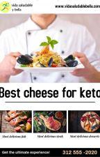 7-Best Cheese for Keto Benefits a Weight Loss Regimen by bestcheeseforketo