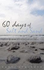 60 Days of Salt and Sand by kellicrockett
