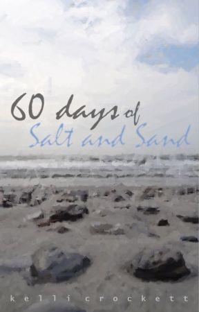 60 Days of Salt and Sand by kellicrockett