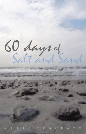 60 Days of Salt and Sand