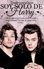 Soy solo de Harry (Larry Stylinson) by thebraveryguys