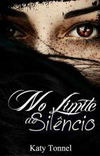 No limite do silêncio by KatyTonnel