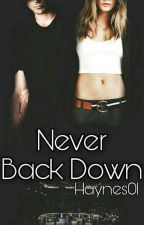 Never Back Down (Editando) by Haynes01