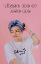 Chase me or lose me (1) JAEMIN by Fanfiction_MK