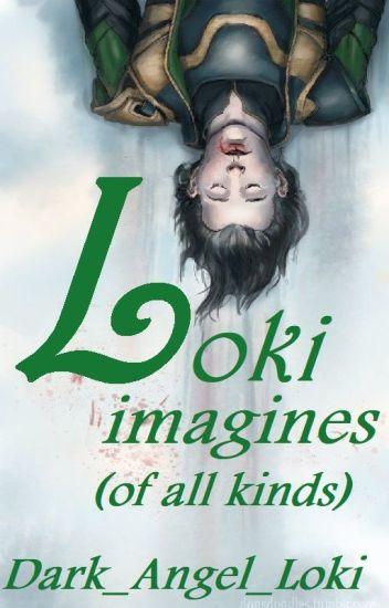 Loki Imagines~ - Dark_Angel_Loki - Wattpad