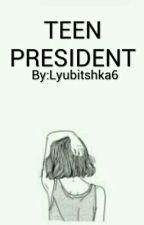Teen president by Lyubitshka6