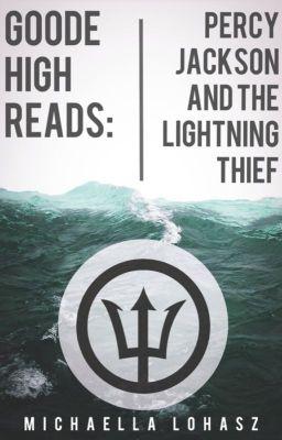 Goode High Reads Percy Jackson And The Lightning Thief Michaella Lohasz