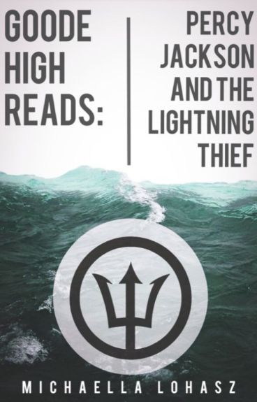 Goode High Reads Percy Jackson And The Lightning Thief Michaella Lohasz
