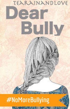 Dear Bully by TeaRainAndLove