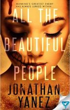 All the Beautiful People by Jonathan-Yanez